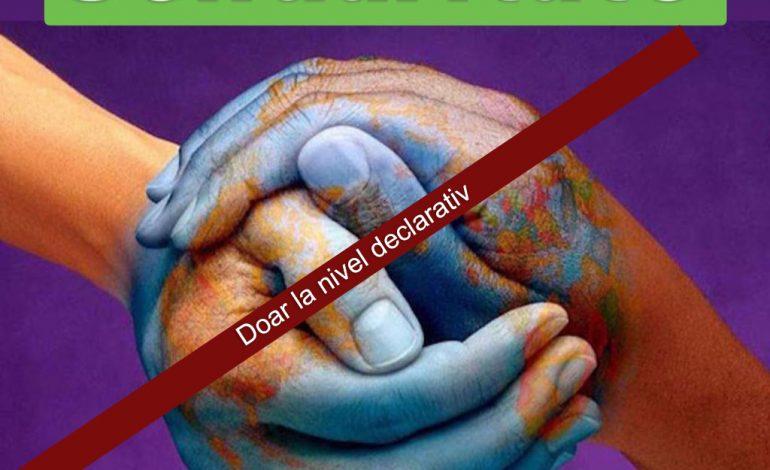 Solidaritate doar la nivel declarativ !